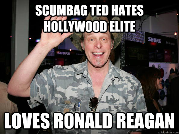 Scumbag Ted Hates Hollywood Elite Loves Ronald Reagan