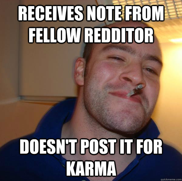 Receives Note from Fellow Redditor Doesn't Post it for Karma - Receives Note from Fellow Redditor Doesn't Post it for Karma  Misc