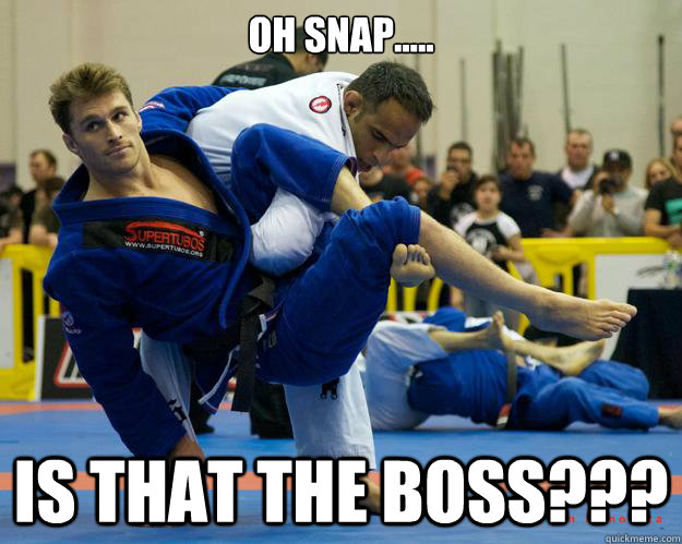 Oh snap..... Is that the Boss??? - Oh snap..... Is that the Boss???  Ridiculously Photogenic Jiu Jitsu Guy