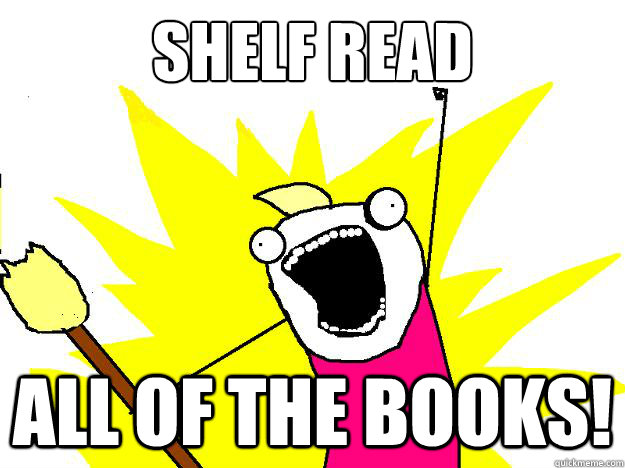 shelf read all of the books! - shelf read all of the books!  Hyperbole And a Half