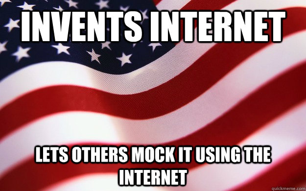 Invents internet Lets others mock it using the internet