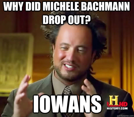 Why did michele bachmann  drop out? Iowans