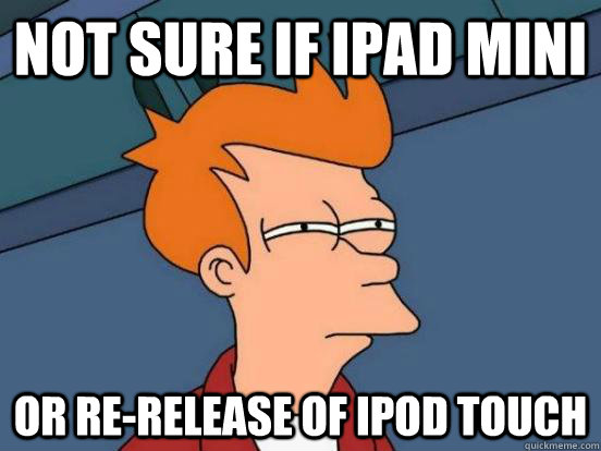 Not sure if ipad mini Or re-release of ipod touch