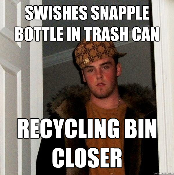 swishes snapple bottle in trash can recycling bin closer - swishes snapple bottle in trash can recycling bin closer  Scumbag Steve