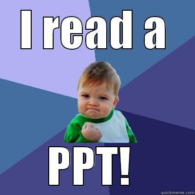 I READ A PPT!  Success Kid