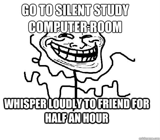 go to silent study  computer room whisper loudly to friend for half an hour   SLENDER MAN TROLL