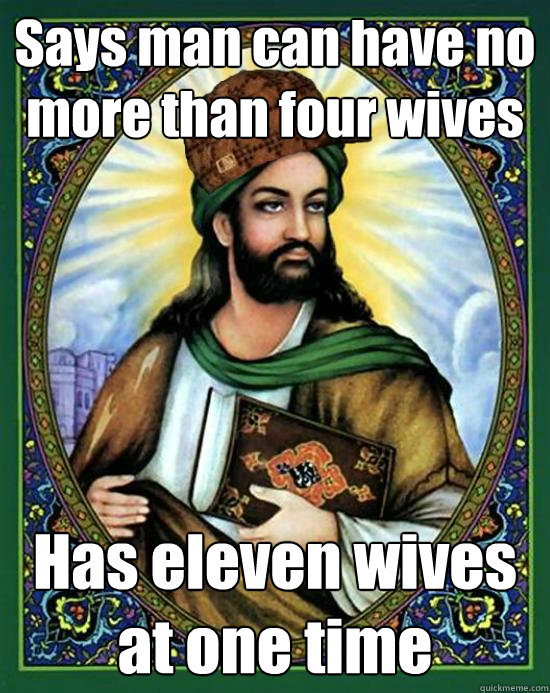 Says man can have no more than four wives Has eleven wives at one time