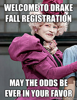 Welcome To Drake Fall Registration May the odds be ever in your favor