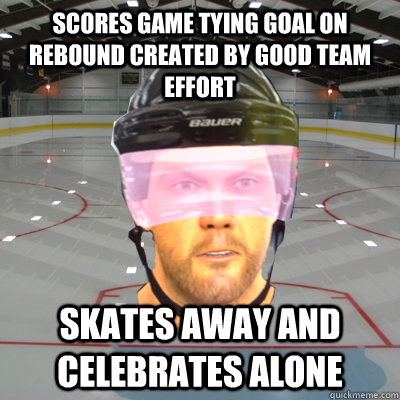 Scores game tying goal on rebound created by good team effort Skates away and celebrates alone - Scores game tying goal on rebound created by good team effort Skates away and celebrates alone  Scumbag EASHL Playah
