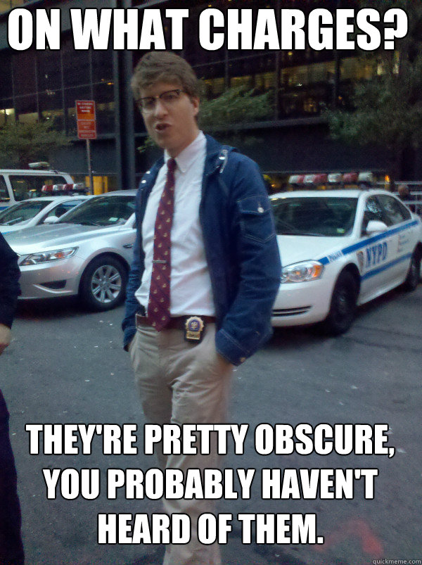 On what charges? They're pretty obscure, you probably haven't heard of them.  Hipster Cop