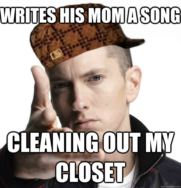 Writes his mom a song cleaning out my closet  Scumbag Eminem