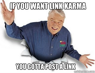 If you want link karma You gotta post a link - If you want link karma You gotta post a link  Obvious John Madden
