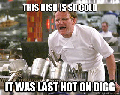 This dish is so cold It was last hot on digg - This dish is so cold It was last hot on digg  Chef Ramsay
