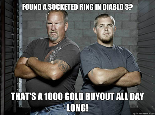 Found A socketed ring in Diablo 3? That's a 1000 gold buyout all day long! - Found A socketed ring in Diablo 3? That's a 1000 gold buyout all day long!  Misc
