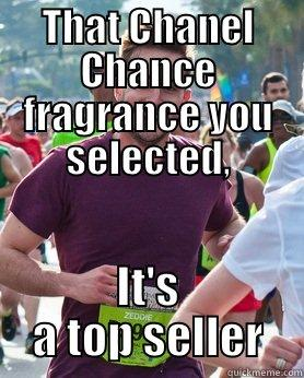 THAT CHANEL CHANCE FRAGRANCE YOU SELECTED, IT'S A TOP SELLER Ridiculously photogenic guy