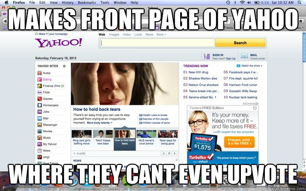 Makes front page of yahoo where they cant even upvote - Makes front page of yahoo where they cant even upvote  1st World Yahoo Probz