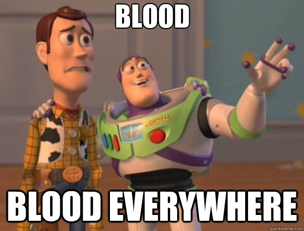 Blood Blood everywhere - Blood Blood everywhere  Toy Story