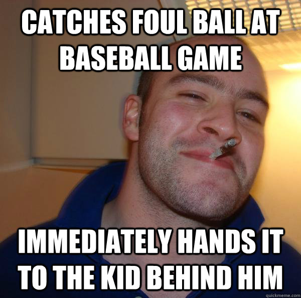 catches foul ball at baseball game immediately hands it to the kid behind him - catches foul ball at baseball game immediately hands it to the kid behind him  Misc