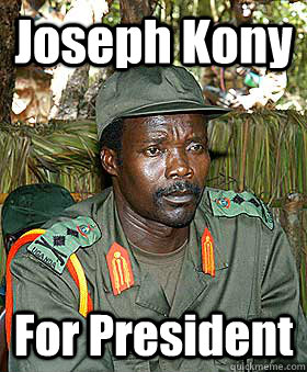 Joseph Kony For President - Joseph Kony For President  Kony