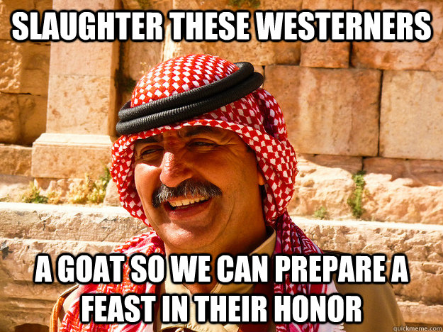 Slaughter These Westerners  A goat so we can prepare a feast in their honor  Benghazi Muslim