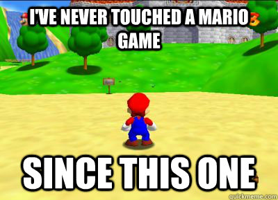 i'VE NEVER TOUCHED A MARIO GAME SINCE THIS ONE - i'VE NEVER TOUCHED A MARIO GAME SINCE THIS ONE  Misc