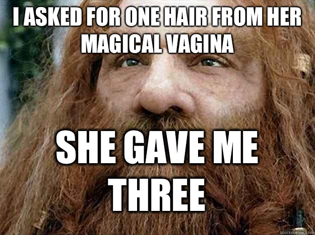 I ASKED FOR ONE HAIR FROM HER MAGICAL VAGINA SHE GAVE ME THREE