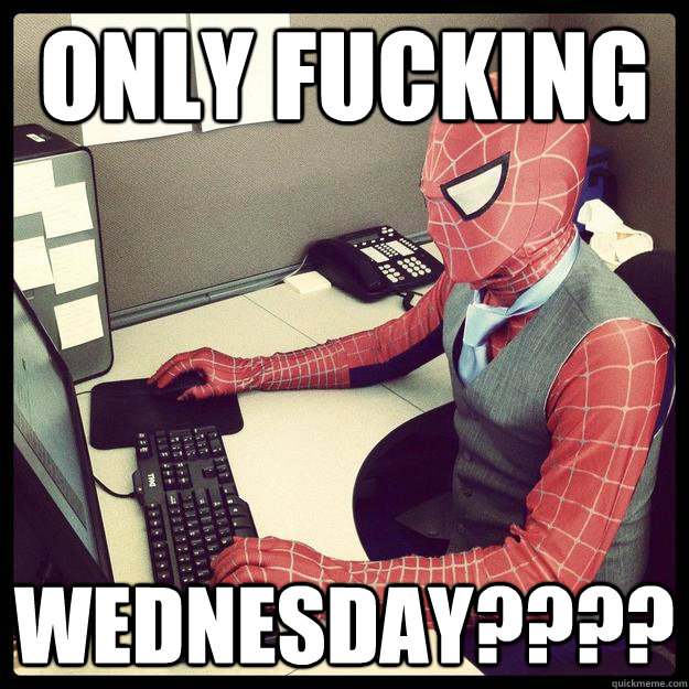 only fucking  wednesday????  Business Spiderman