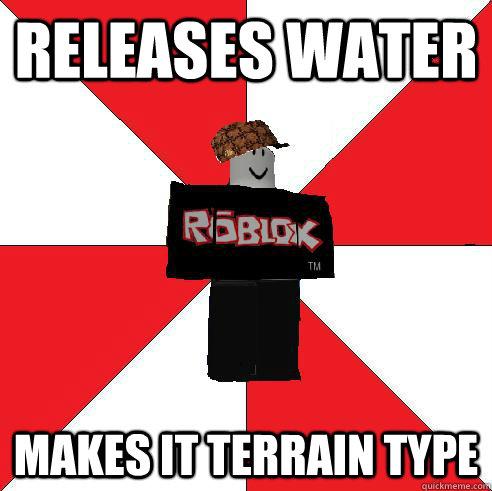 Releases water makes it terrain type