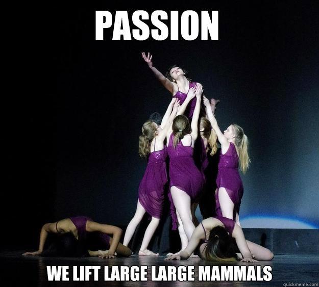 Passion We lift large large mammals