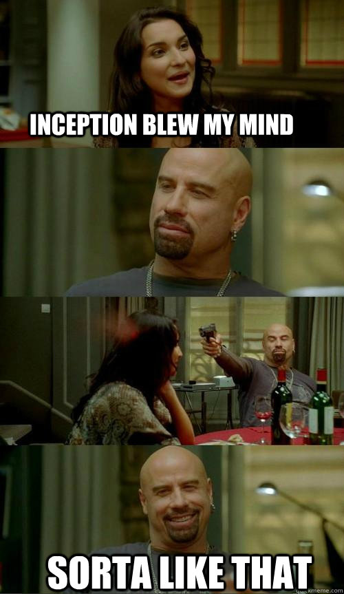 inception blew my mind  sorta like that - inception blew my mind  sorta like that  Skinhead John