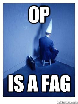 OP is a fag