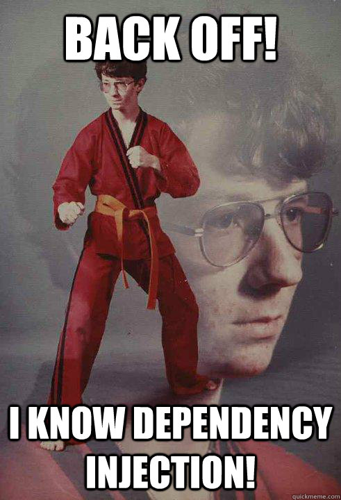 7acc20814836b3ed1a4c9b6600479ec2dca67643180185bd8c62acaf23da8352 back off! i know dependency injection! karate kyle quickmeme,Injection Meme