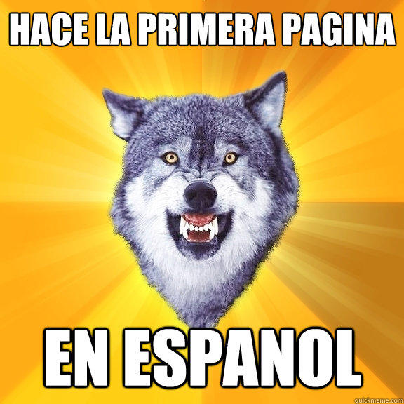 hace la primera pagina  en espanol  Courage Wolf