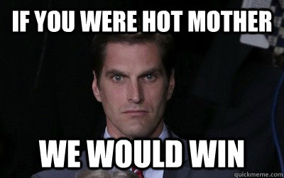 if you were hot mother we would win - if you were hot mother we would win  Menacing Josh Romney