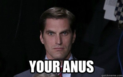 Your Anus -  Your Anus  Menacing Josh Romney