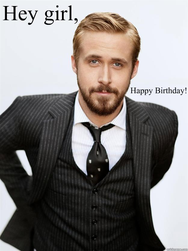 Feminist Ryan Gosling Happy Birthday Ryan Gosling