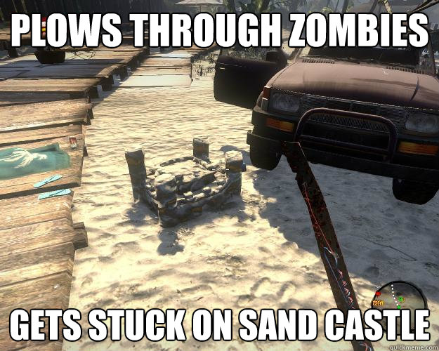 Plows through zombies Gets stuck on sand castle - Plows through zombies Gets stuck on sand castle  Misc