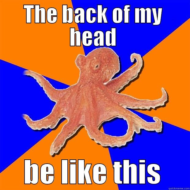 THE BACK OF MY HEAD BE LIKE THIS Online Diagnosis Octopus