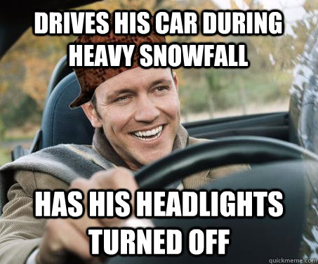 Drives his car during heavy snowfall has his headlights turned off