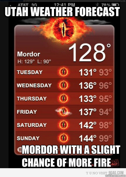 Utah weather forecast Mordor with a slight chance of more fire