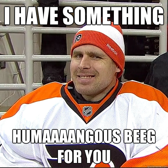 I have something Humaaaangous beeg for you  Ilya Bryzgalov Solid Guy