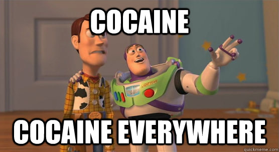 cocaine cocaine everywhere - cocaine cocaine everywhere  Toy Story Everywhere