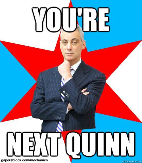 You're next quinn - You're next quinn  Mayor Emanuel