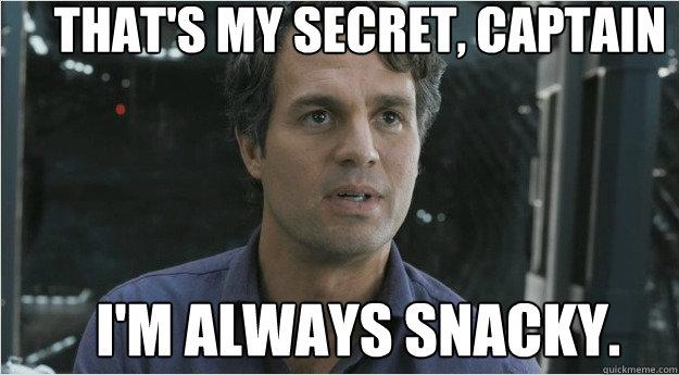 THAT'S MY Secret, Captain i'm always snacky. - THAT'S MY Secret, Captain i'm always snacky.  Pessimistic Banner