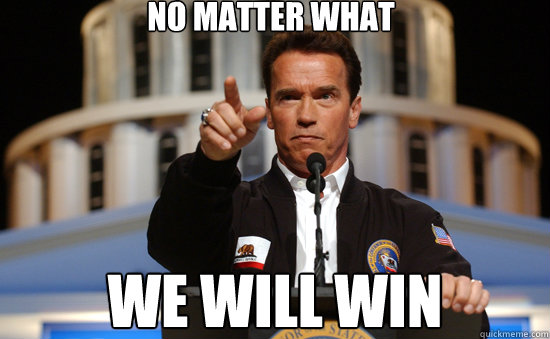 Funny Love Wins Meme : No matter what we will win arnold quickmeme