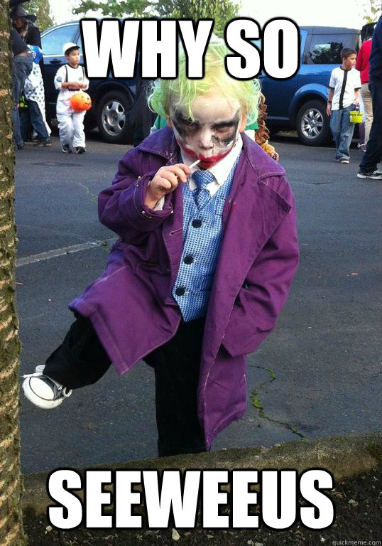 WHY SO SEEWEEUS - WHY SO SEEWEEUS  Joker kid