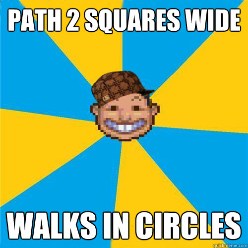 PATH 2 SQUARES WIDE WALKS IN CIRCLES  Scumbag Rollercoaster Tycoon Guest