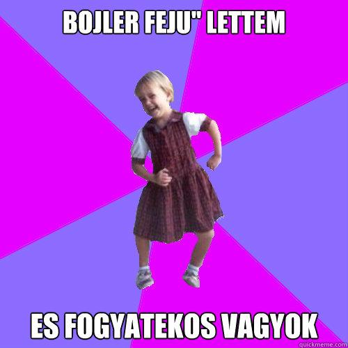 Bojler feju'' lettem Es fogyatekos vagyok - Bojler feju'' lettem Es fogyatekos vagyok  Socially awesome kindergartener