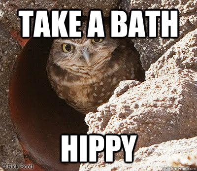 Take a bath hippy