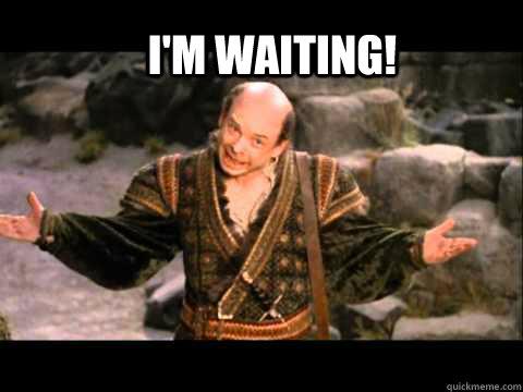 I'm Waiting!